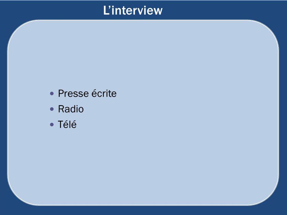 Linterview Presse écrite Radio Télé