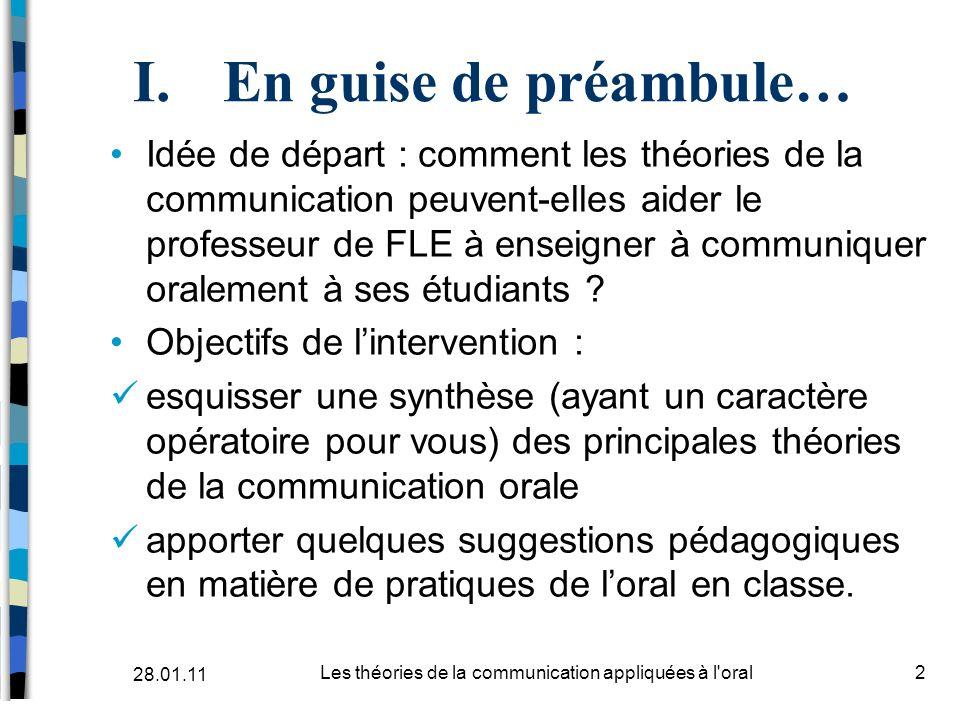 I.En guise de préambule… Idée de départ : comment les théories de la communication peuvent-elles aider le professeur de FLE à enseigner à communiquer