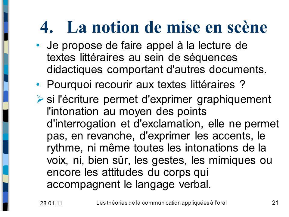 4.La notion de mise en scène Je propose de faire appel à la lecture de textes littéraires au sein de séquences didactiques comportant d'autres documen