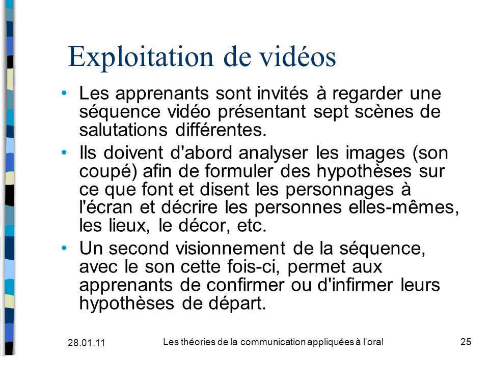 Exploitation de vidéos Les apprenants sont invités à regarder une séquence vidéo présentant sept scènes de salutations différentes. Ils doivent d'abor