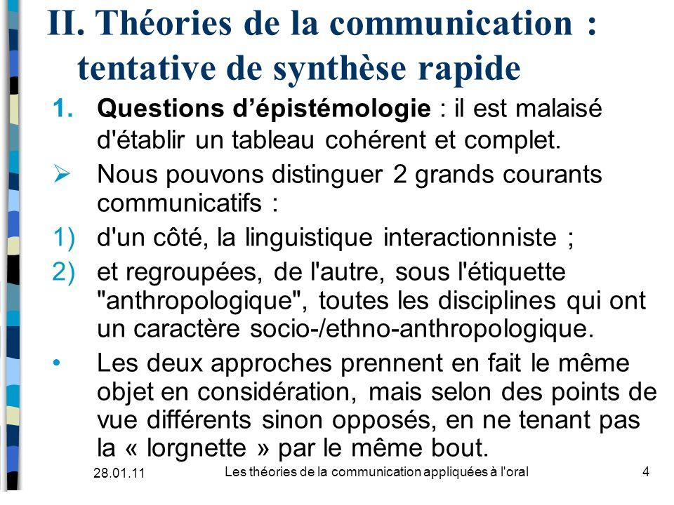 II. Théories de la communication : tentative de synthèse rapide 1.Questions dépistémologie : il est malaisé d'établir un tableau cohérent et complet.