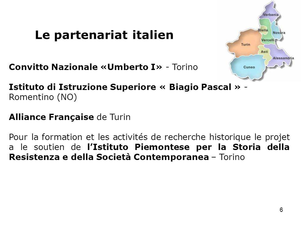 Le partenariat italien Convitto Nazionale «Umberto I» - Torino Istituto di Istruzione Superiore « Biagio Pascal » - Romentino (NO) Alliance Française