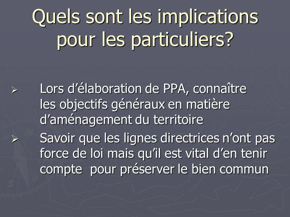 Quels sont les implications pour les particuliers? Lors délaboration de PPA, connaître les objectifs généraux en matière daménagement du territoire Lo