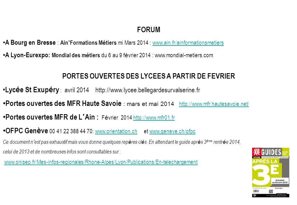 FORUM A Bourg en Bresse : Ain Formations M é tiers mi Mars 2014 : www.ain.fr/ainformationsmetierswww.ain.fr/ainformationsmetiers A Lyon-Eurexpo: Mondi