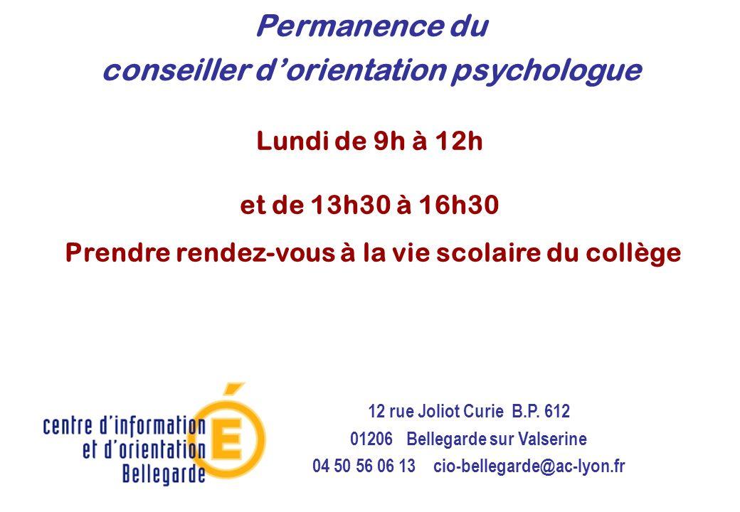 Permanence du conseiller dorientation psychologue Lundi de 9h à 12h et de 13h30 à 16h30 Prendre rendez-vous à la vie scolaire du collège 12 rue Joliot
