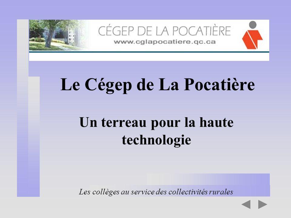 Le Cégep de La Pocatière Un terreau pour la haute technologie Les collèges au service des collectivités rurales