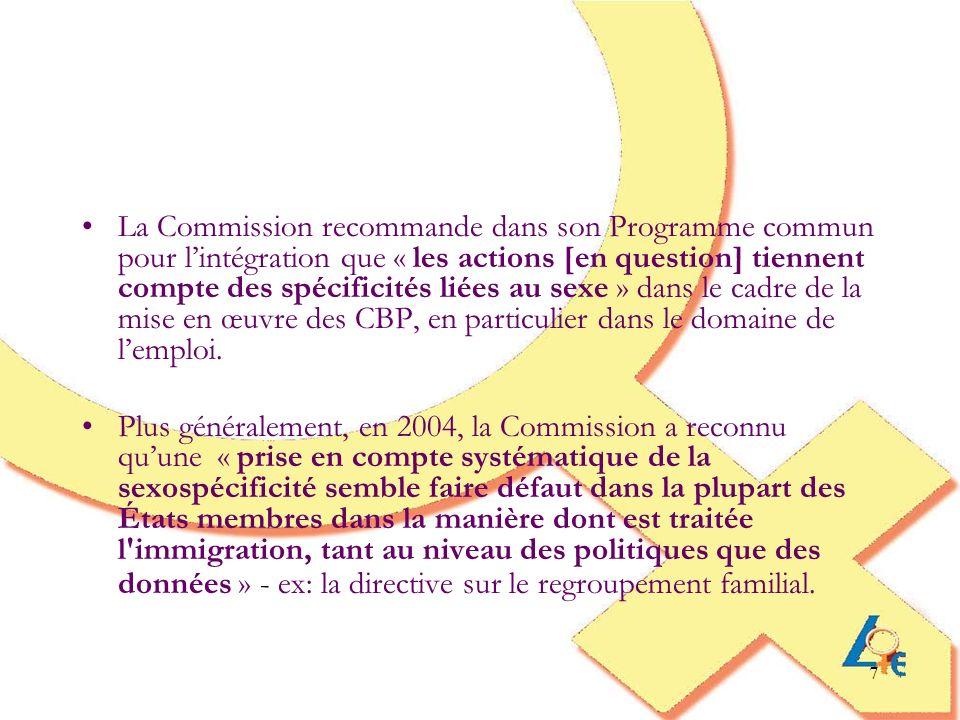 7 La Commission recommande dans son Programme commun pour lintégration que « les actions [en question] tiennent compte des spécificités liées au sexe » dans le cadre de la mise en œuvre des CBP, en particulier dans le domaine de lemploi.