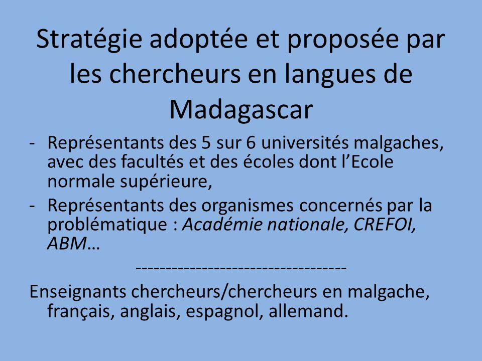 Stratégie adoptée et proposée par les chercheurs en langues de Madagascar -Représentants des 5 sur 6 universités malgaches, avec des facultés et des é