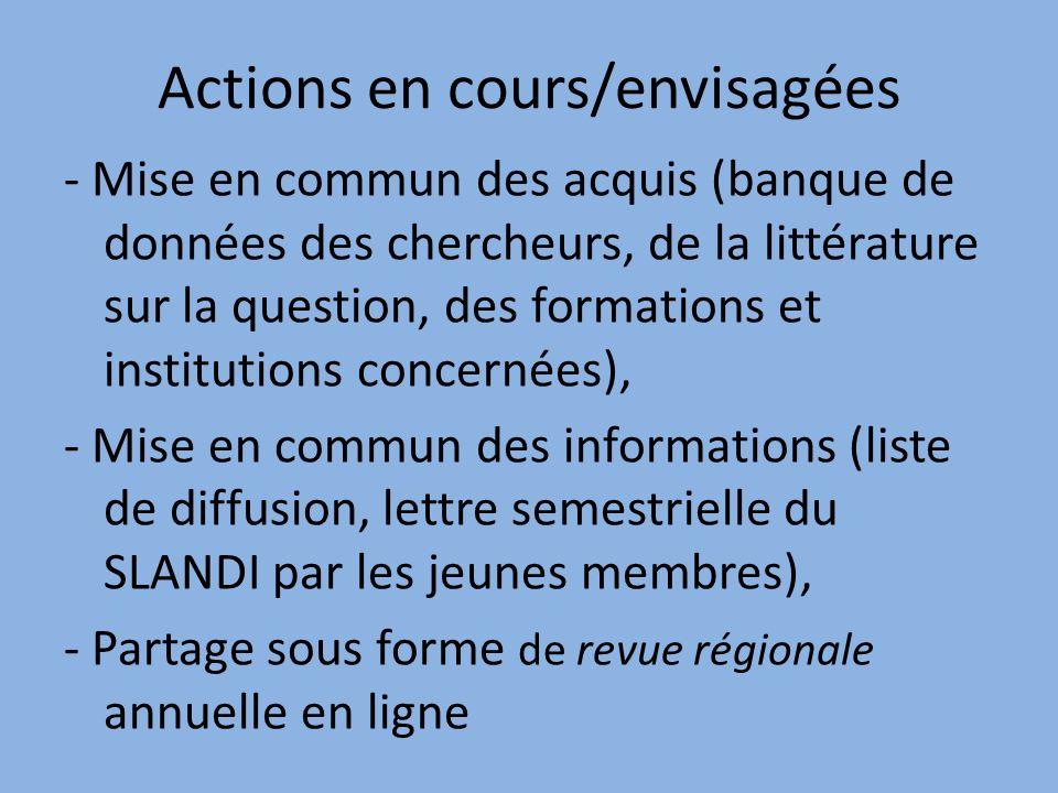 Actions en cours/envisagées - Mise en commun des acquis (banque de données des chercheurs, de la littérature sur la question, des formations et instit