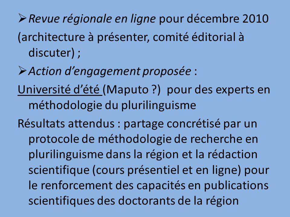Revue régionale en ligne pour décembre 2010 (architecture à présenter, comité éditorial à discuter) ; Action dengagement proposée : Université dété (M