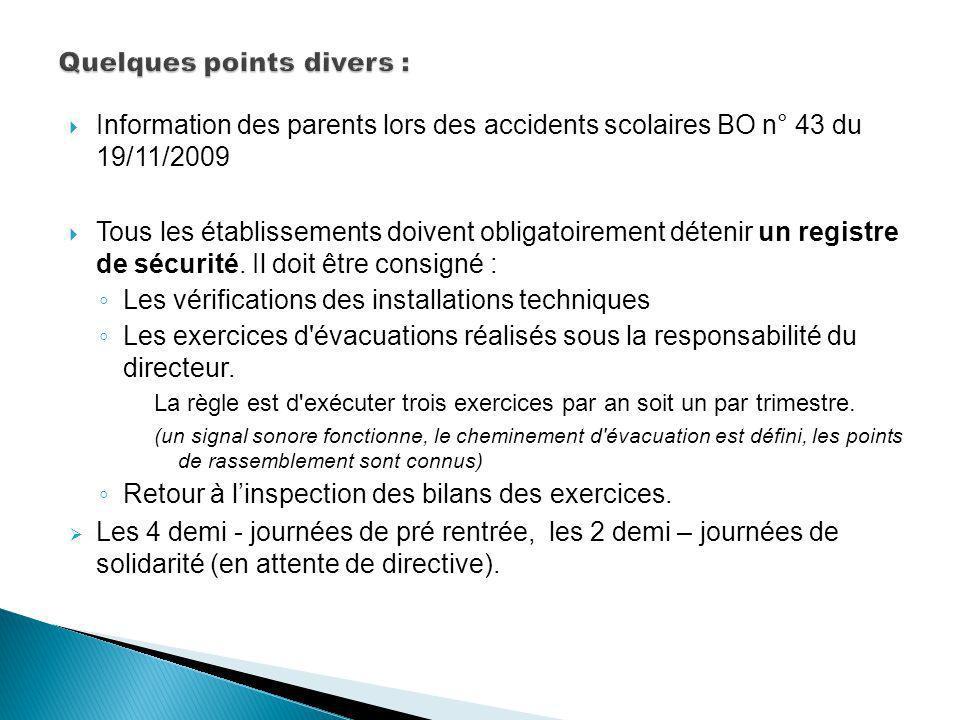 Information des parents lors des accidents scolaires BO n° 43 du 19/11/2009 Tous les établissements doivent obligatoirement détenir un registre de sécurité.