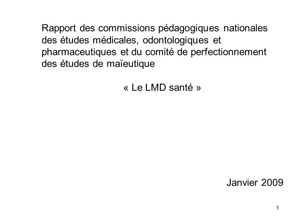 1 Rapport des commissions pédagogiques nationales des études médicales, odontologiques et pharmaceutiques et du comité de perfectionnement des études de maïeutique « Le LMD santé » Janvier 2009