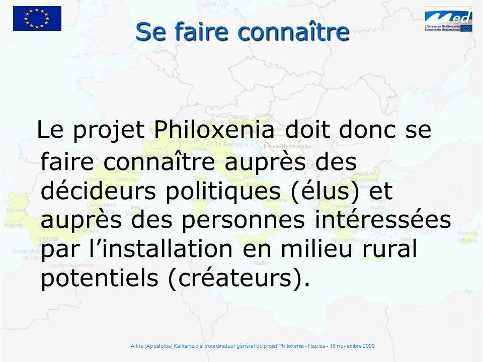 Se faire connaître Le projet Philoxenia doit donc se faire connaître auprès des décideurs politiques (élus) et auprès des personnes intéressées par li