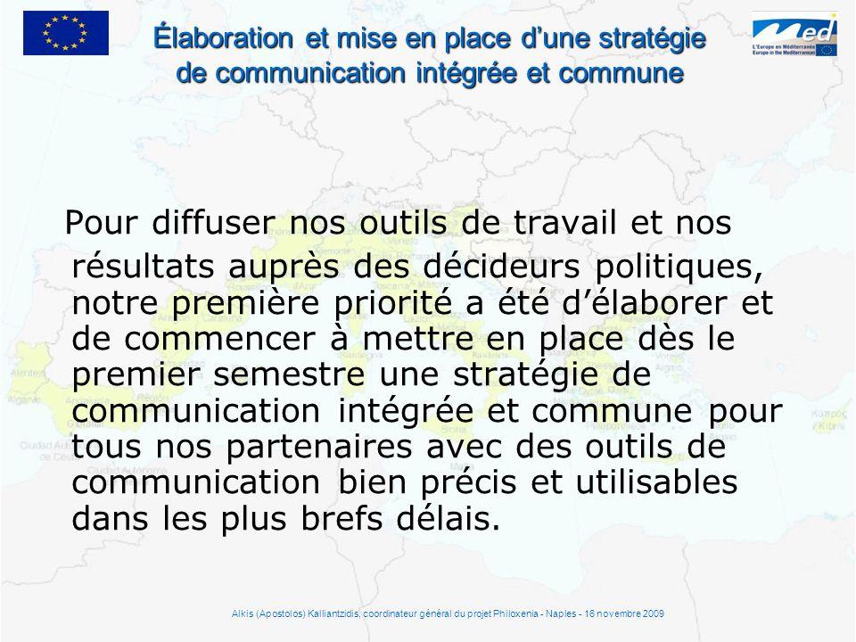 Élaboration et mise en place dune stratégie de communication intégrée et commune Pour diffuser nos outils de travail et nos résultats auprès des décid