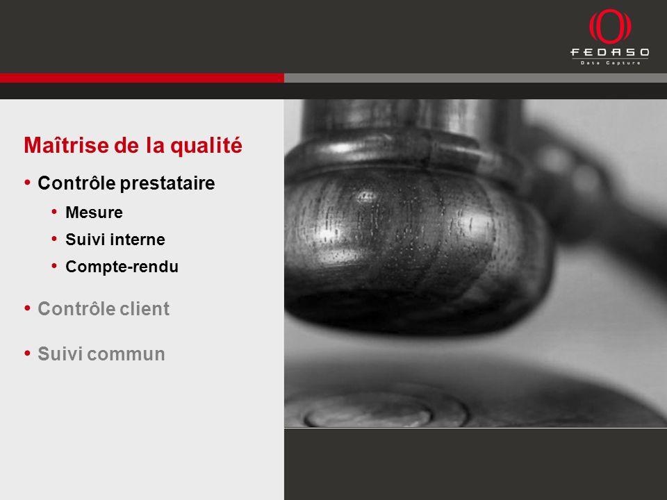 Maîtrise de la qualité Contrôle prestataire Mesure Suivi interne Compte-rendu Contrôle client Suivi commun