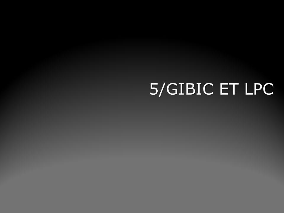 5/GIBIC ET LPC