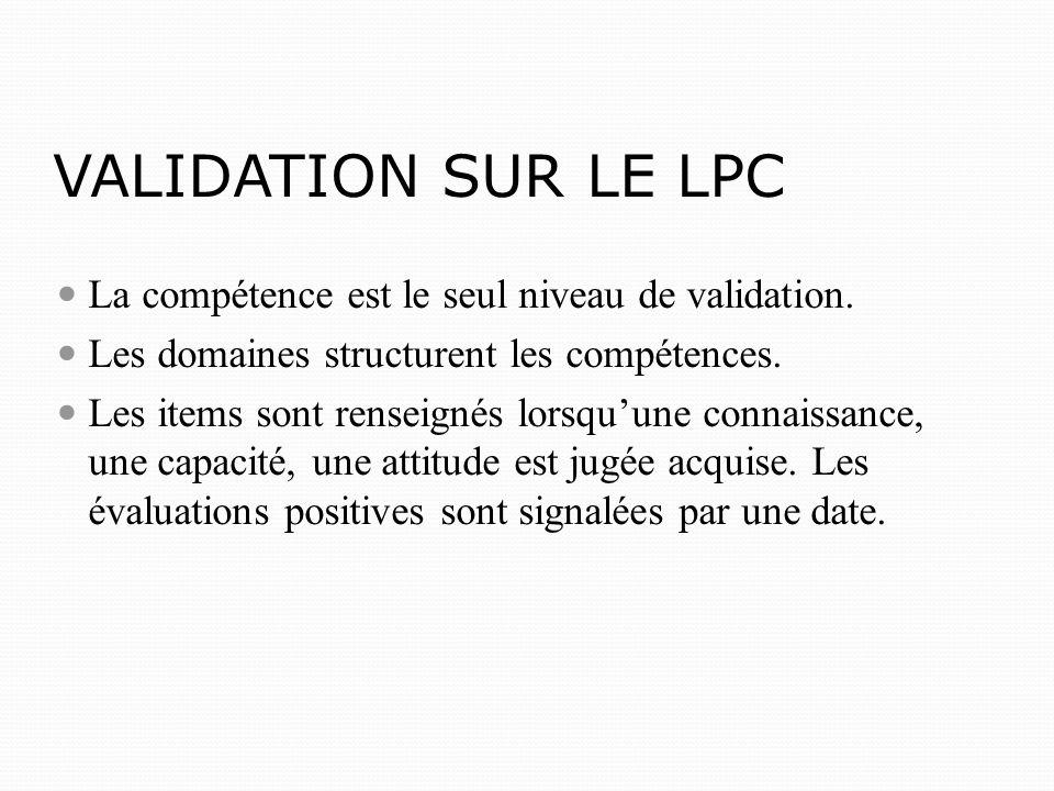 La compétence est le seul niveau de validation.Les domaines structurent les compétences.
