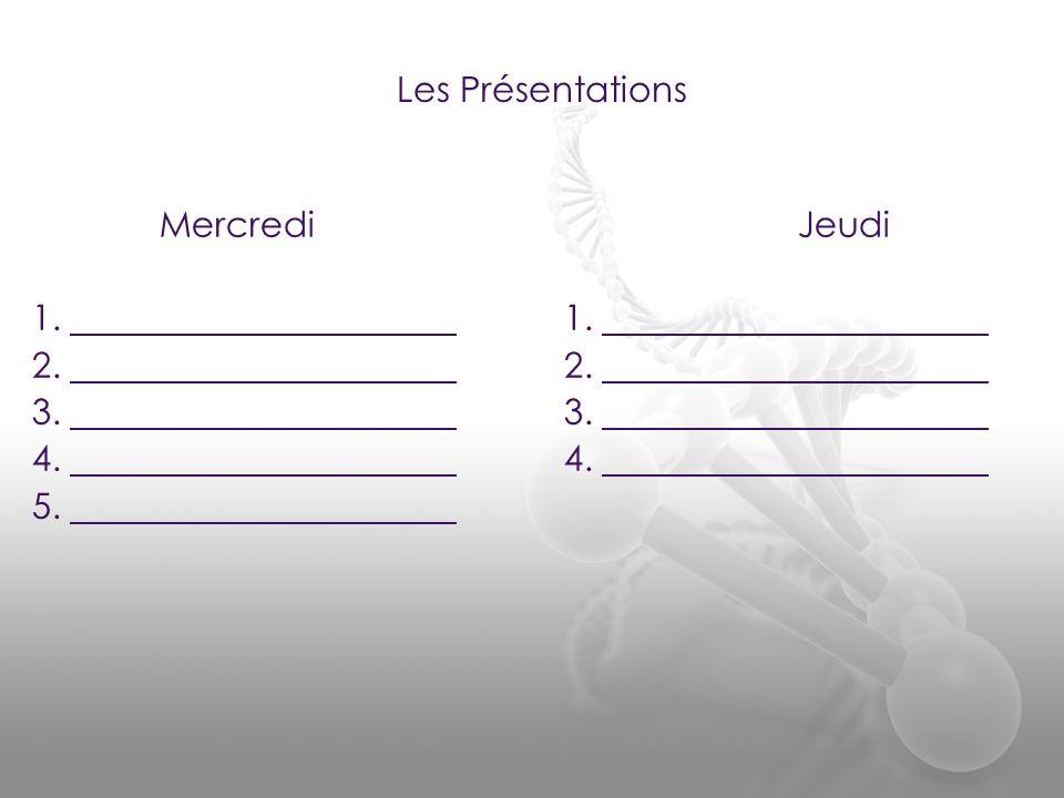 MercrediJeudi 1. 2. 3. 4. 5. Les Présentations