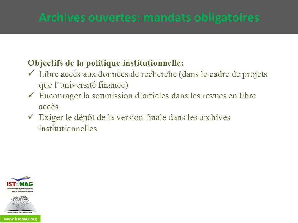 Archives ouvertes: mandats obligatoires Objectifs de la politique institutionnelle: Libre accès aux données de recherche (dans le cadre de projets que