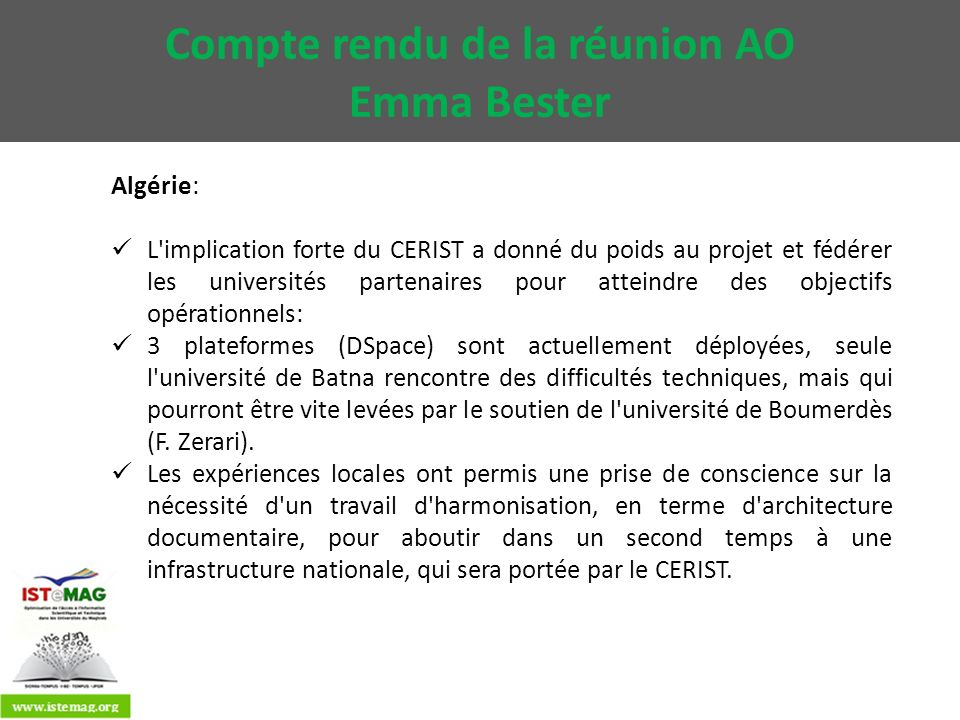 Algérie: L'implication forte du CERIST a donné du poids au projet et fédérer les universités partenaires pour atteindre des objectifs opérationnels: 3