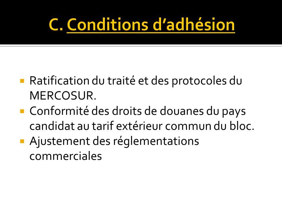 Ratification du traité et des protocoles du MERCOSUR. Conformité des droits de douanes du pays candidat au tarif extérieur commun du bloc. Ajustement