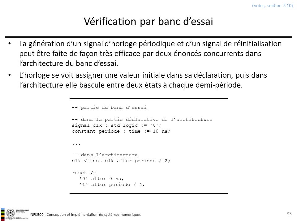 INF3500 : Conception et implémentation de systèmes numériques Vérification par banc dessai La génération dun signal dhorloge périodique et dun signal