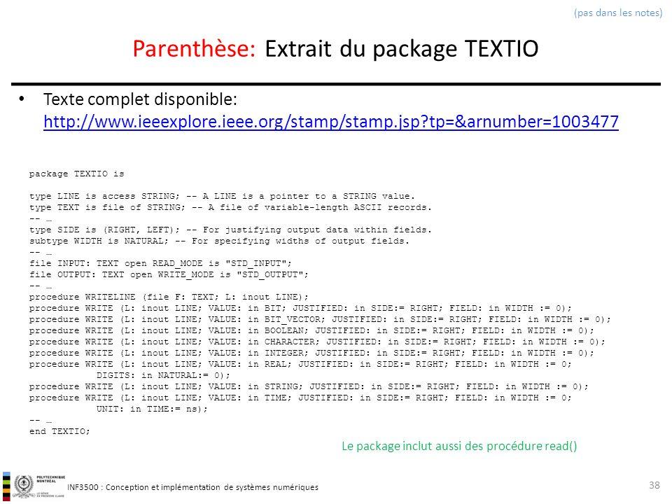 INF3500 : Conception et implémentation de systèmes numériques Parenthèse: Extrait du package TEXTIO Texte complet disponible: http://www.ieeexplore.ie