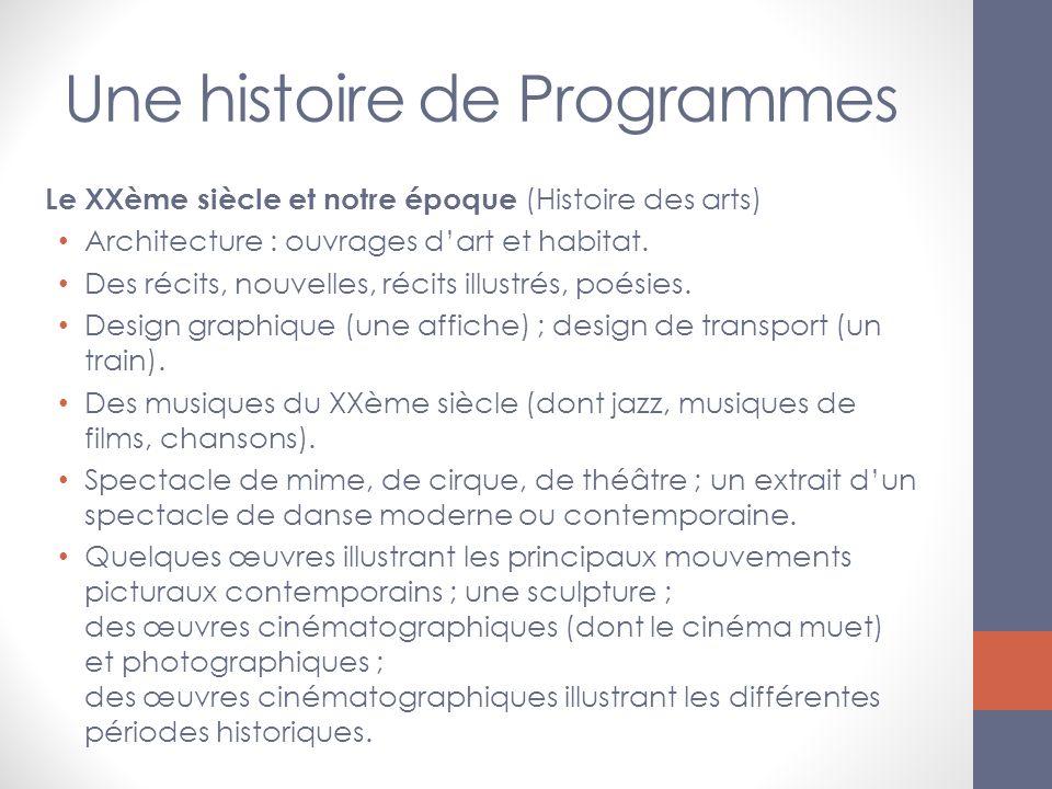 Une histoire de Programmes Le XXème siècle et notre époque (Histoire des arts) Architecture : ouvrages dart et habitat. Des récits, nouvelles, récits