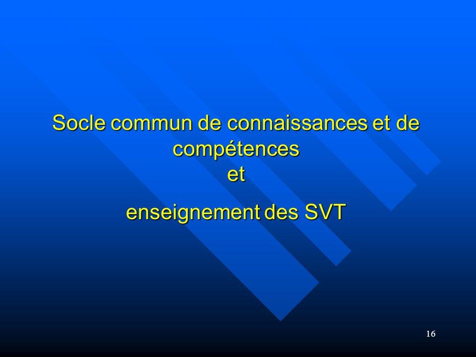 16 Socle commun de connaissances et de compétences et enseignement des SVT
