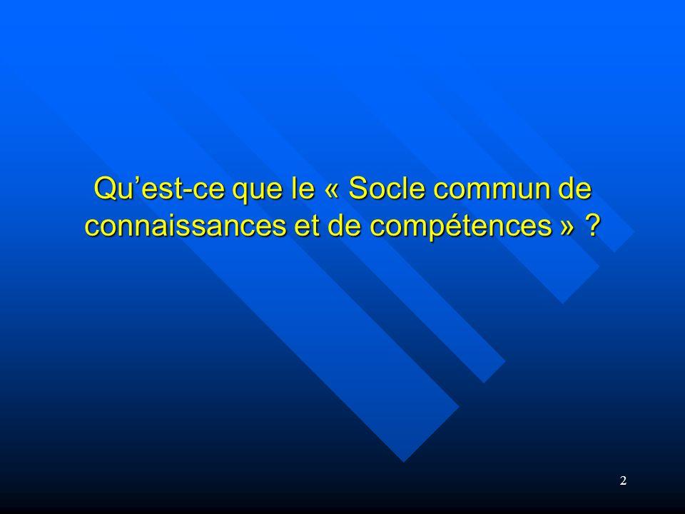 3 Les textes : Décret no 2006-830 du 11 juillet 2006 relatif au socle commun de connaissances et de compétences et modifiant le code de léducation.