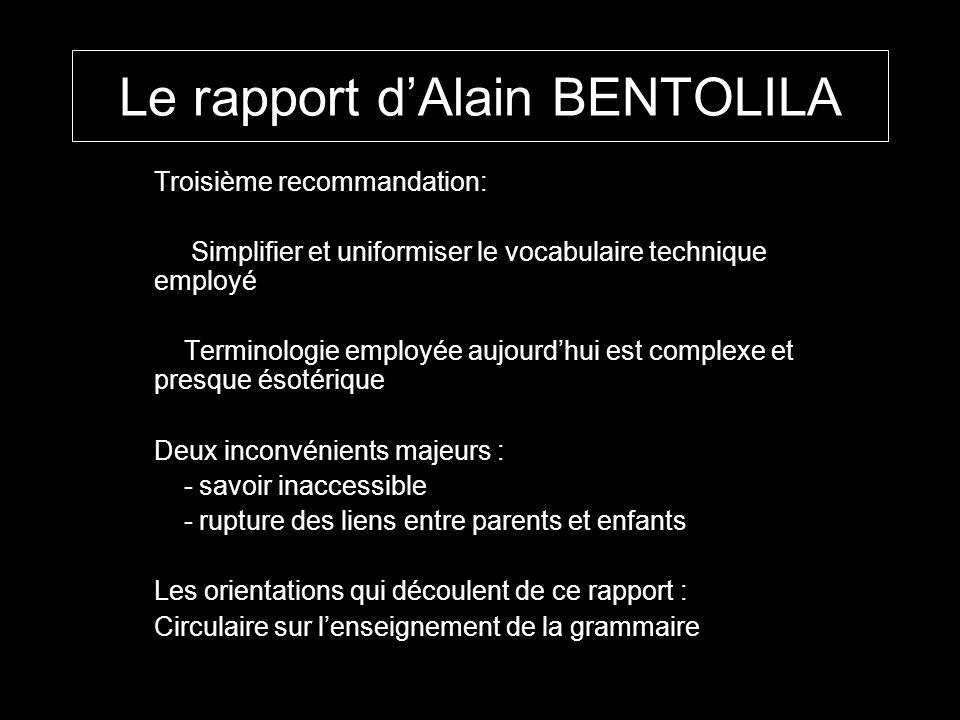 Le rapport dAlain BENTOLILA Troisième recommandation: Simplifier et uniformiser le vocabulaire technique employé Terminologie employée aujourdhui est