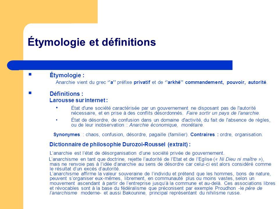 Étymologie et définitions Étymologie : Anarchie vient du grec a préfixe privatif et de arkhê commandement, pouvoir, autorité.