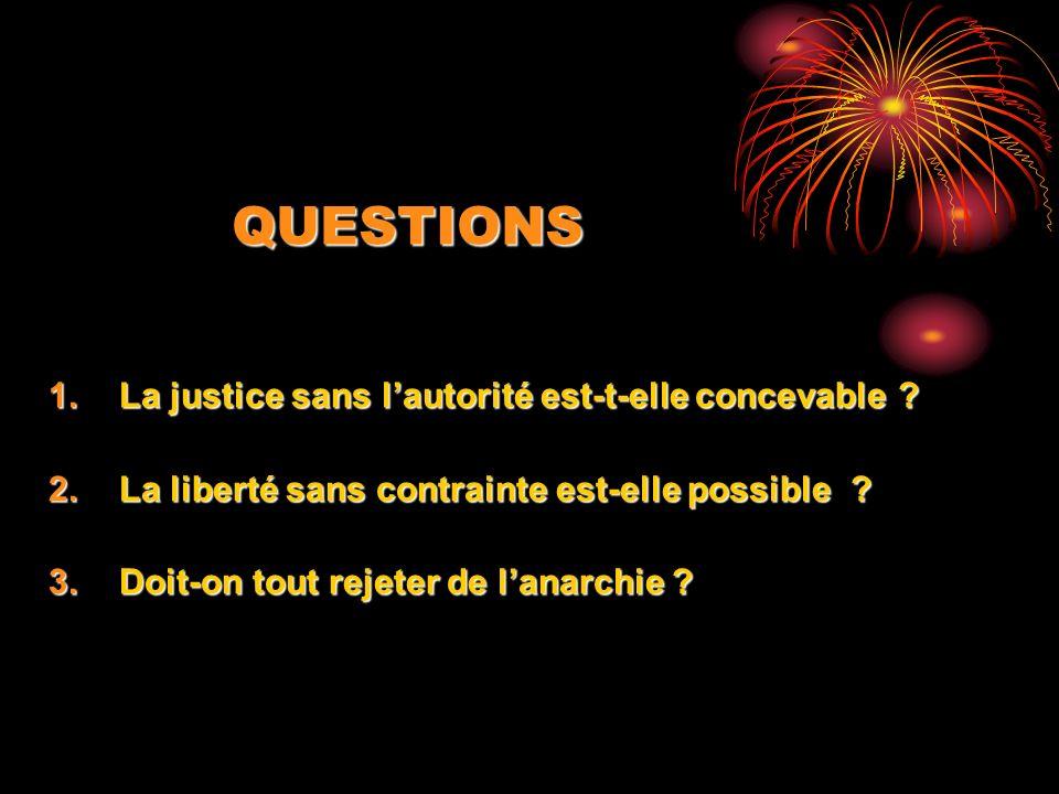 QUESTIONS 1.La justice sans lautorité est-t-elle concevable .