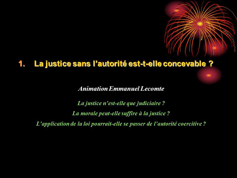1.La justice sans lautorité est-t-elle concevable .