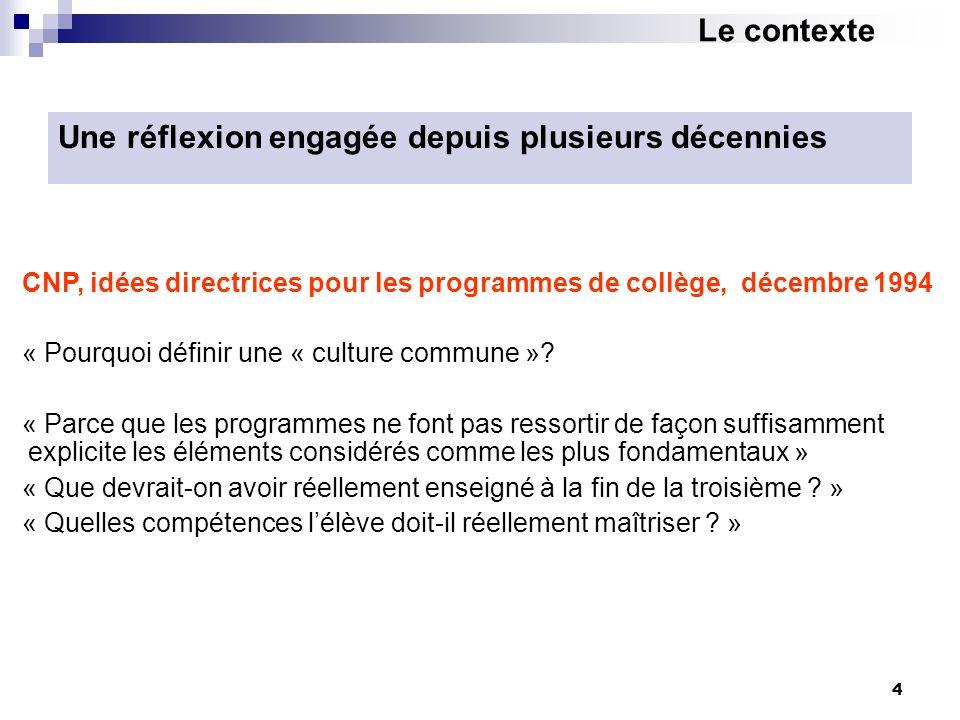 4 Une réflexion engagée depuis plusieurs décennies CNP, idées directrices pour les programmes de collège, décembre 1994 « Pourquoi définir une « cultu