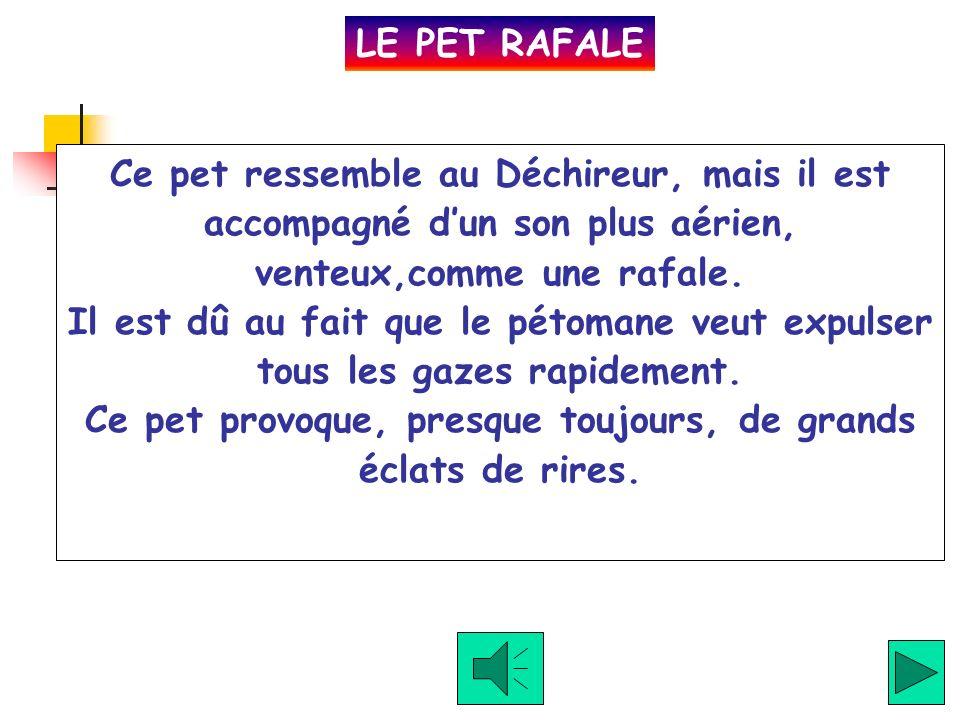 Le Pet Mouillé possède un son aqueux.