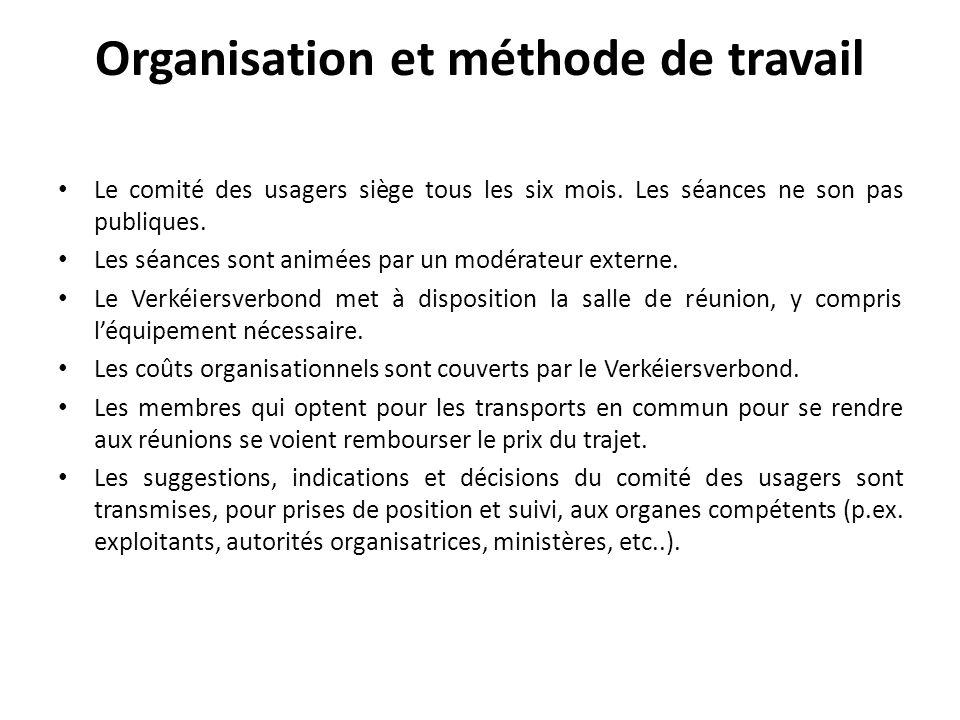 Organisation et méthode de travail Le comité des usagers siège tous les six mois. Les séances ne son pas publiques. Les séances sont animées par un mo