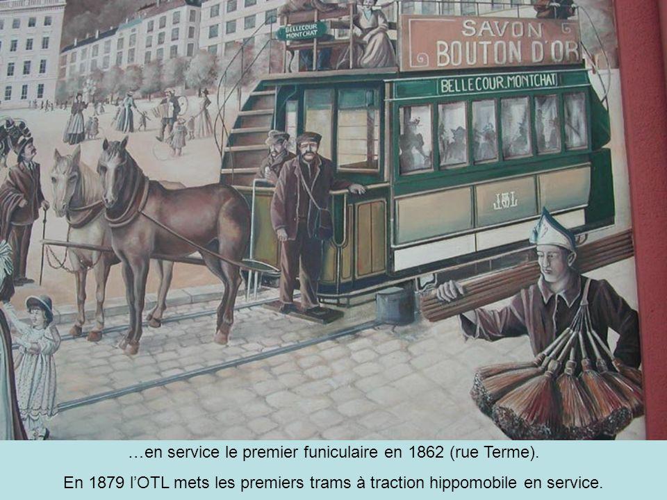 …en service le premier funiculaire en 1862 (rue Terme).