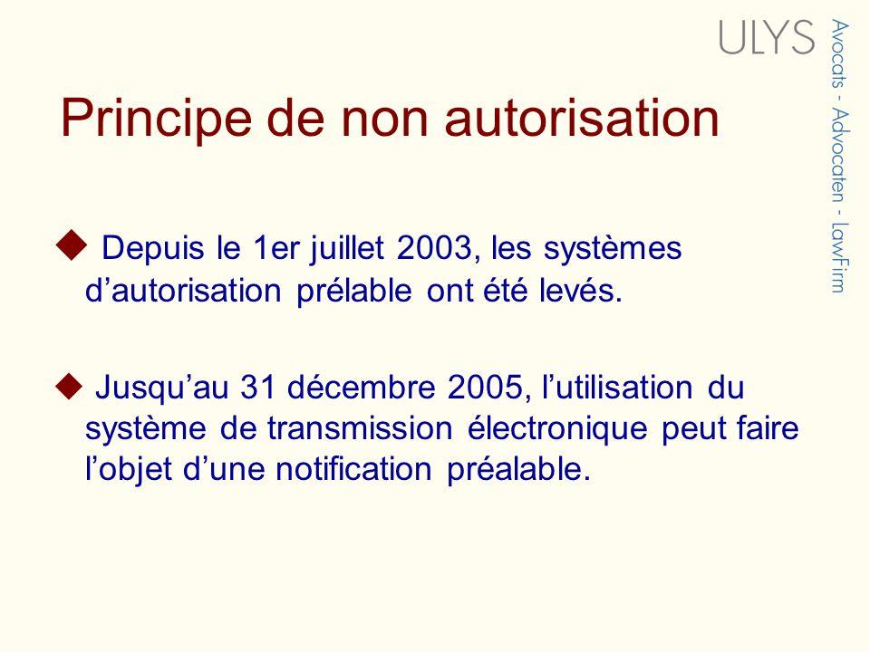 Depuis le 1er juillet 2003, les systèmes dautorisation prélable ont été levés. Jusquau 31 décembre 2005, lutilisation du système de transmission élect