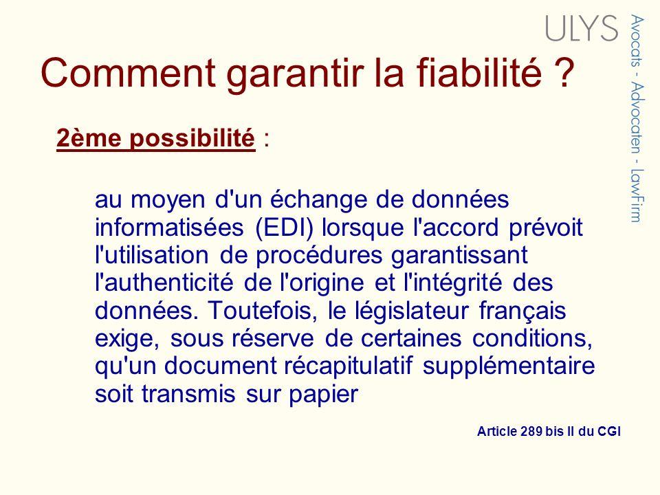 2ème possibilité : au moyen d'un échange de données informatisées (EDI) lorsque l'accord prévoit l'utilisation de procédures garantissant l'authentici