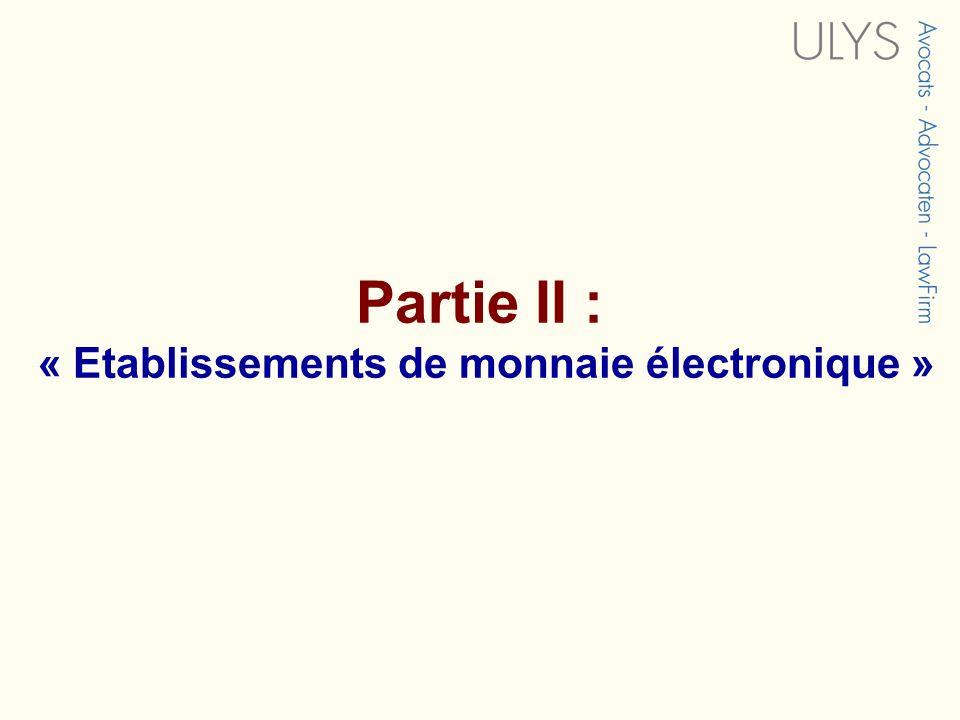 Partie II : « Etablissements de monnaie électronique »