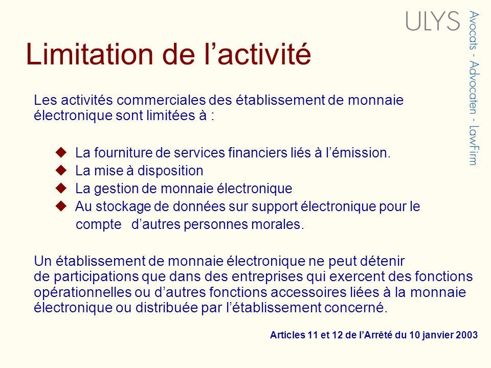 Limitation de lactivité Les activités commerciales des établissement de monnaie électronique sont limitées à : La fourniture de services financiers li