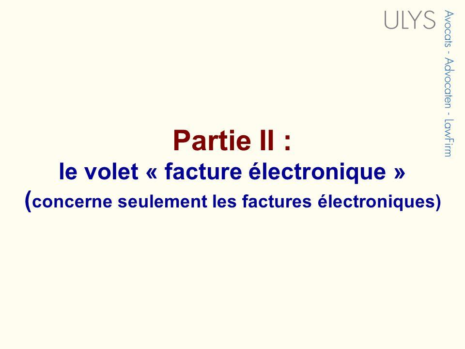 Partie II : le volet « facture électronique » ( concerne seulement les factures électroniques)