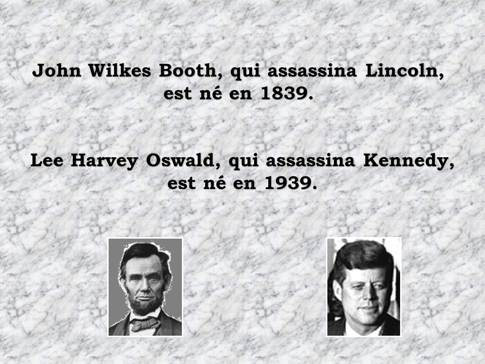 John Wilkes Booth, qui assassina Lincoln, est né en 1839.