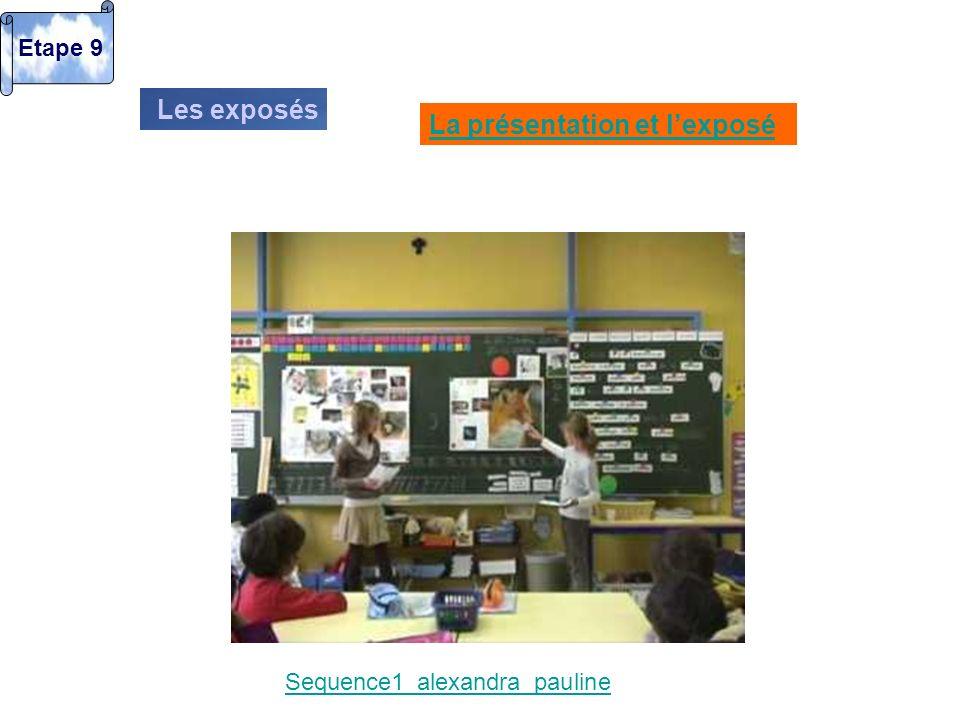 Les exposés La présentation et lexposé Sequence1_alexandra_pauline Etape 9