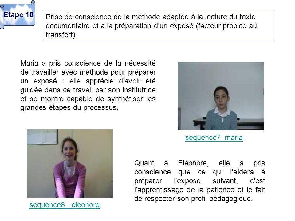 Prise de conscience de la méthode adaptée à la lecture du texte documentaire et à la préparation dun exposé (facteur propice au transfert). Maria a pr
