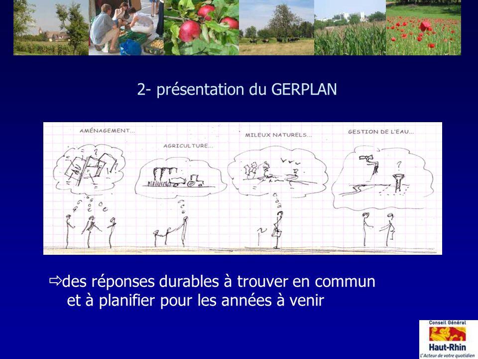 ð des réponses durables à trouver en commun et à planifier pour les années à venir 2- présentation du GERPLAN