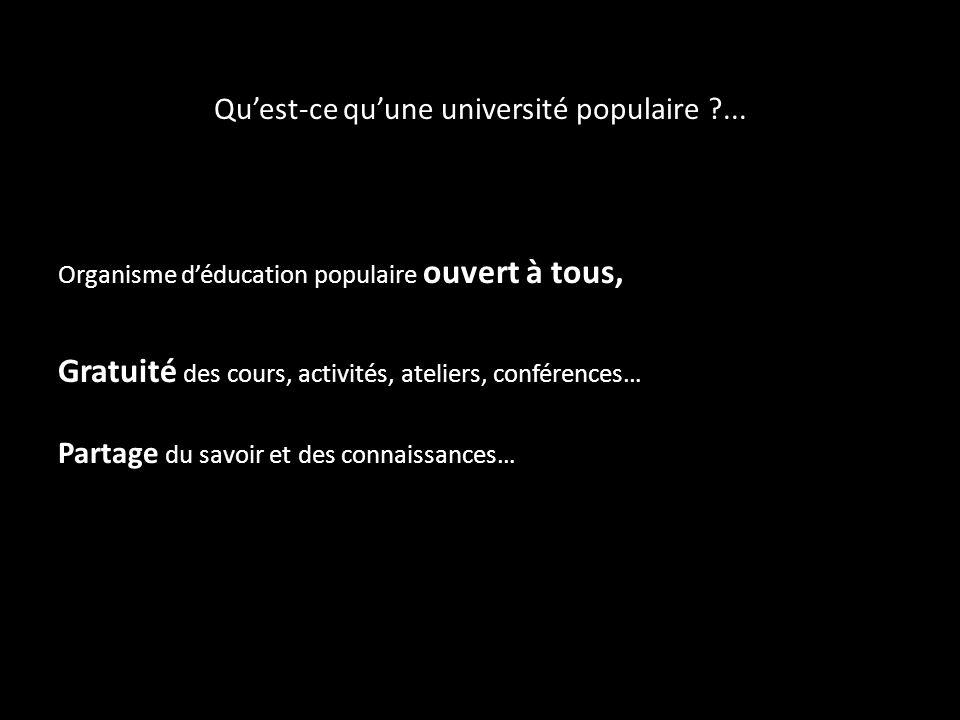 Organisme déducation populaire ouvert à tous, Gratuité des cours, activités, ateliers, conférences… Partage du savoir et des connaissances…