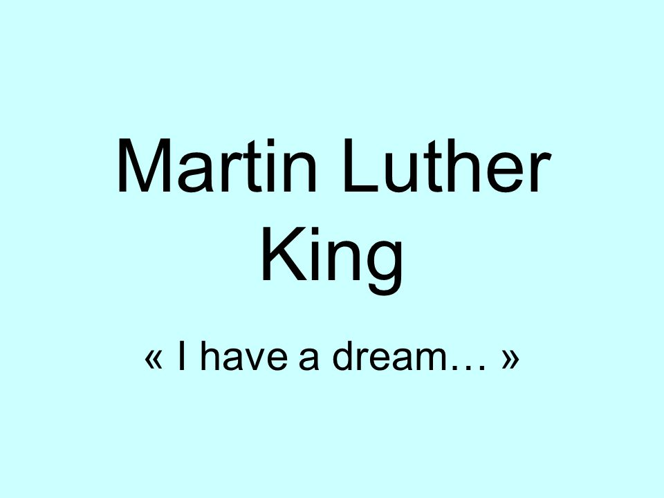 Martin Luther King « I have a dream… »