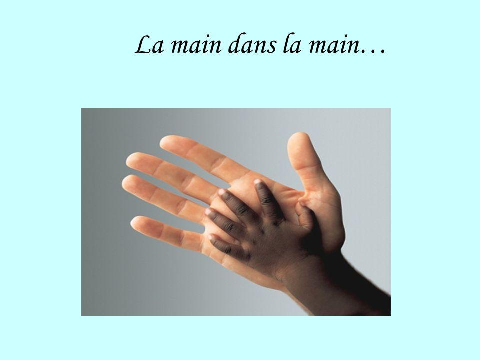 L a main dans la main…